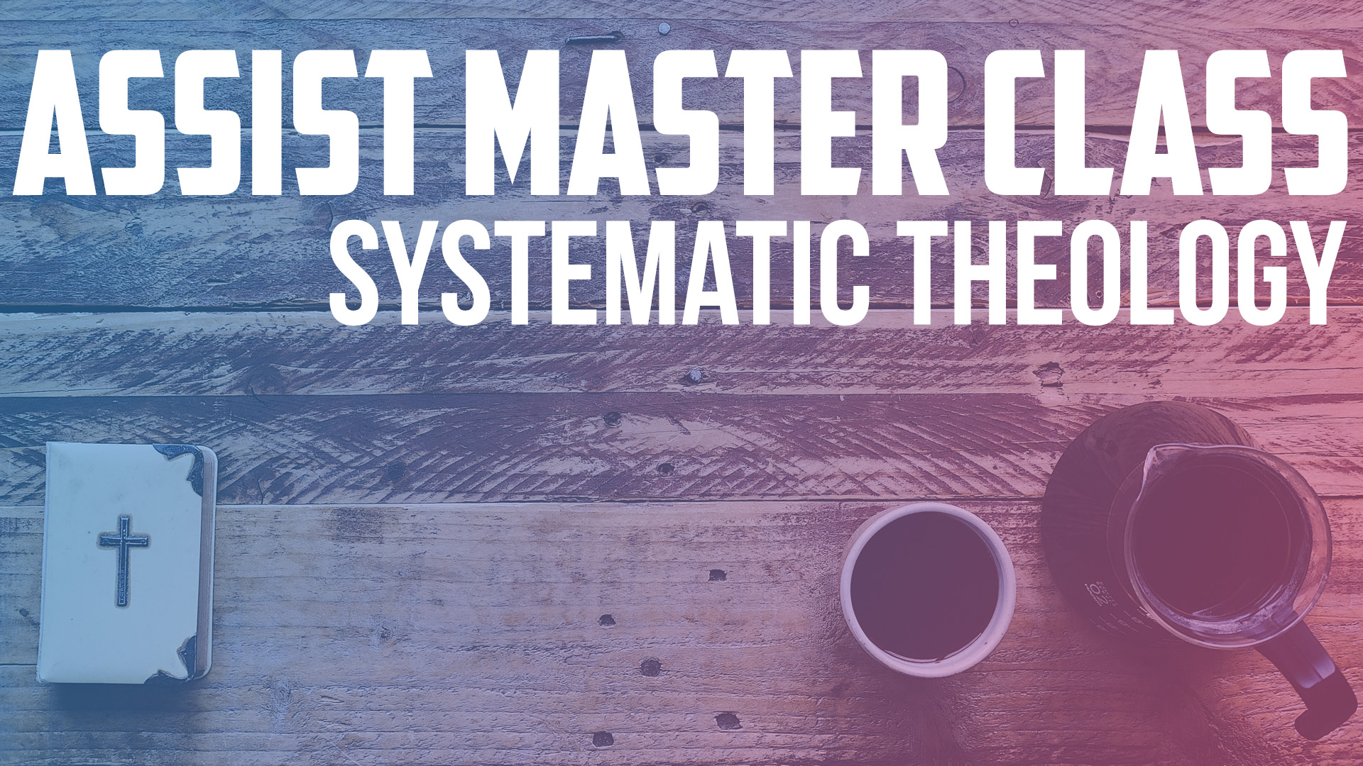 Assist Master Class - Systematic Theology logo