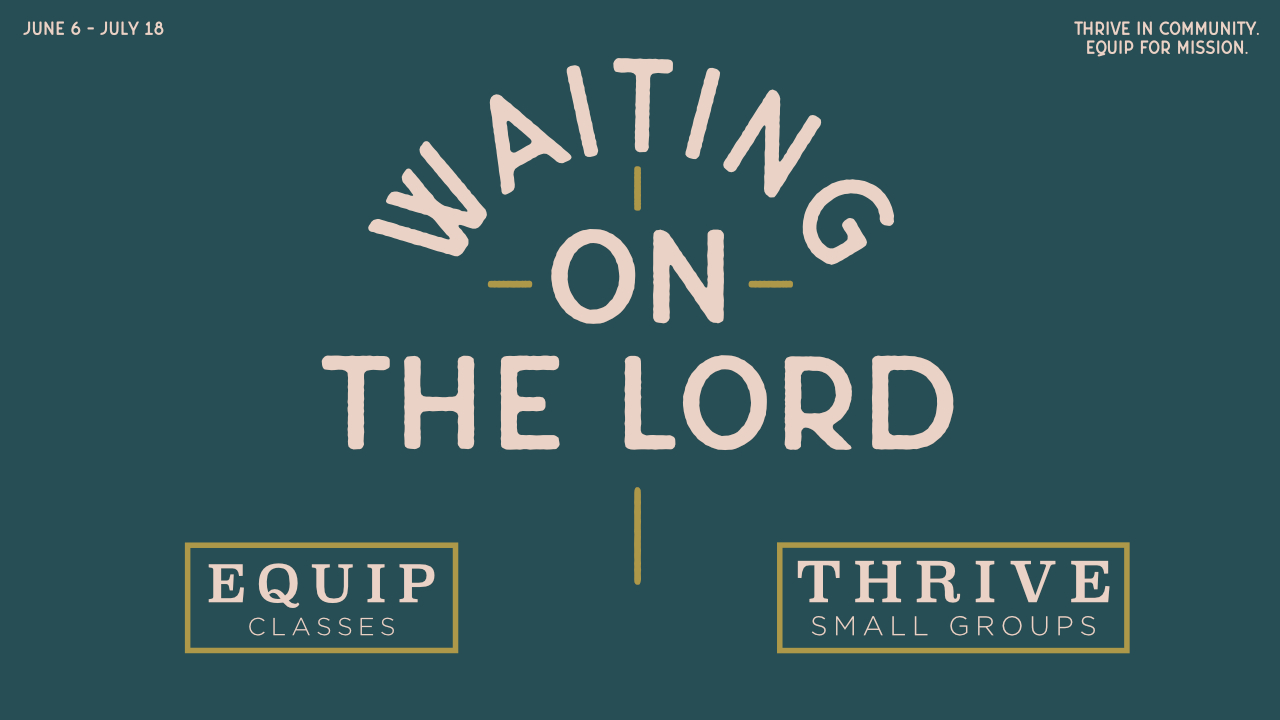 Summer 2018 Equip: Waiting for the Lord logo