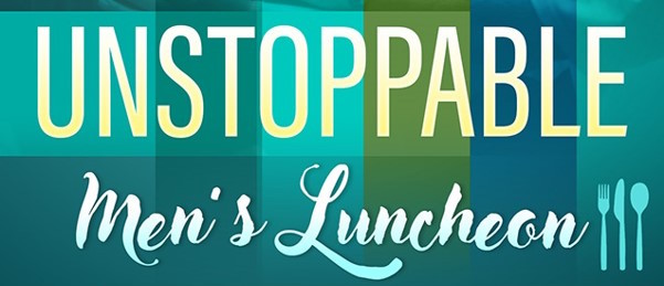 """UNSTOPPABLE"" MEN'S LUNCHEON logo"