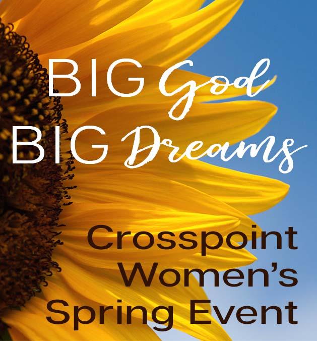 Women's Spring Event:  BIG God, BIG Dreams logo