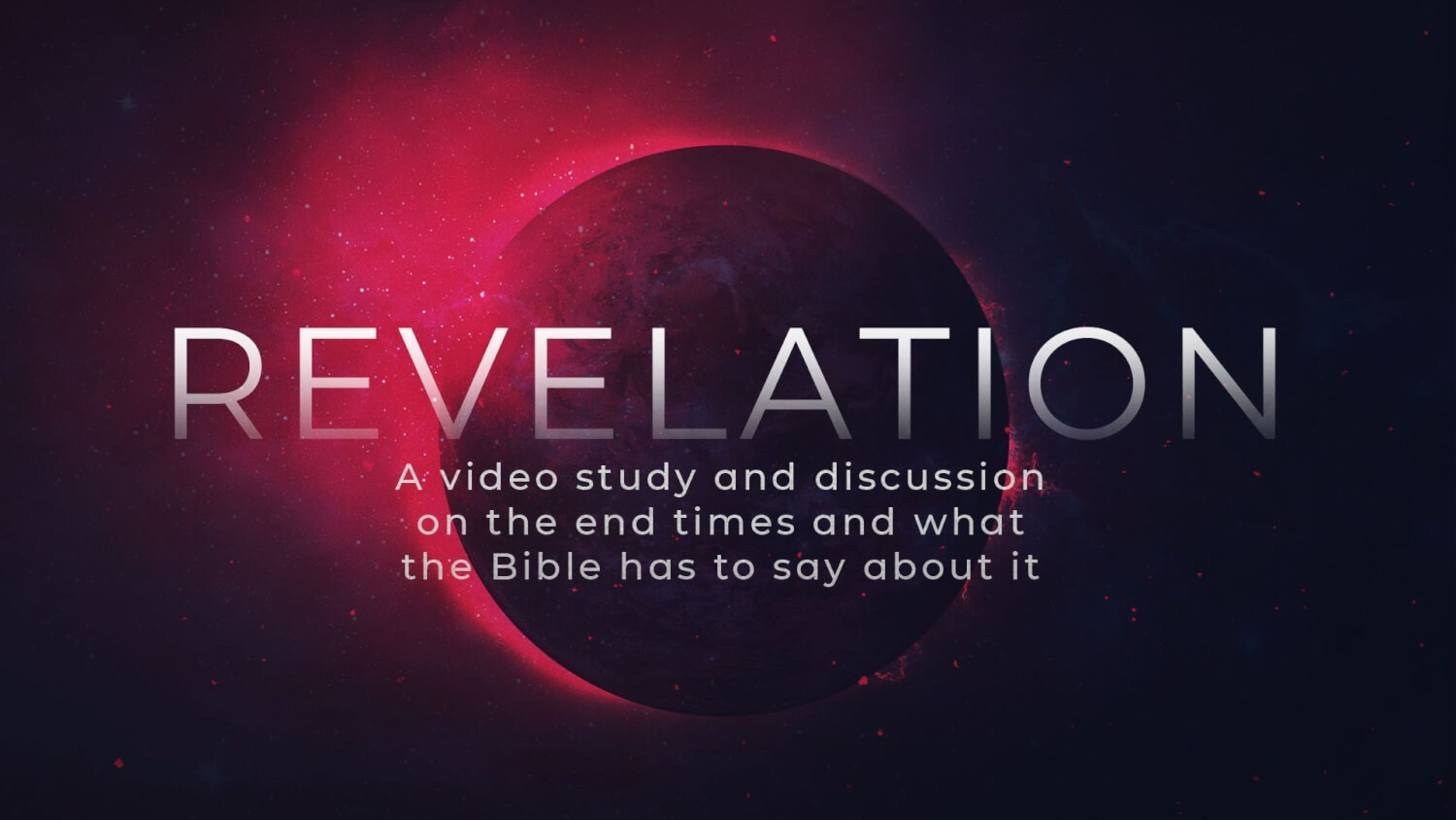 Revelation Video Bible Study - Last 3 Episodes logo