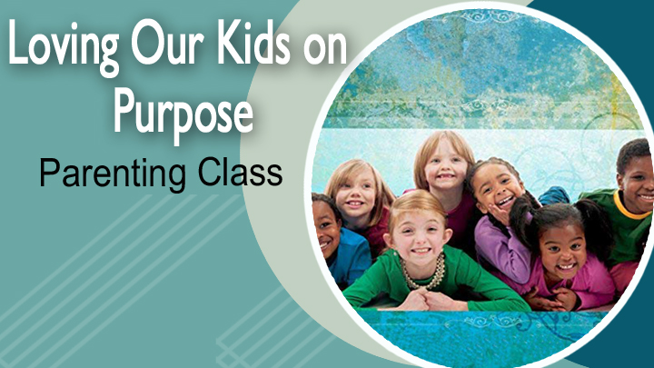 Loving Our Kids on Purpose- Parenting Class logo