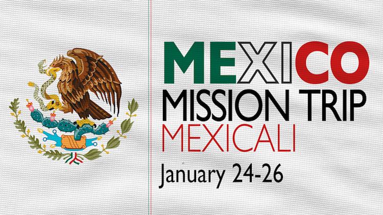 Mexicali, Mexico Missions Trip January 24 - 26, 2019 logo